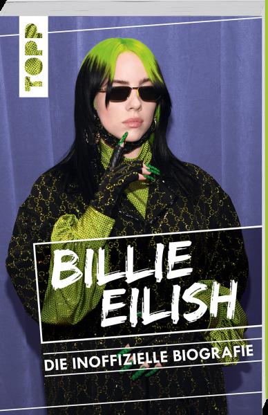 Billie Eilish. Die inoffizielle Biografie