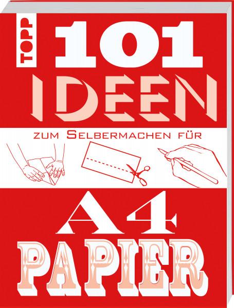 101 Ideen zum Selbermachen für A4-Papier
