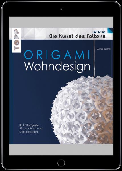 Origami Wohndesign (Die Kunst des Faltens) (eBook)