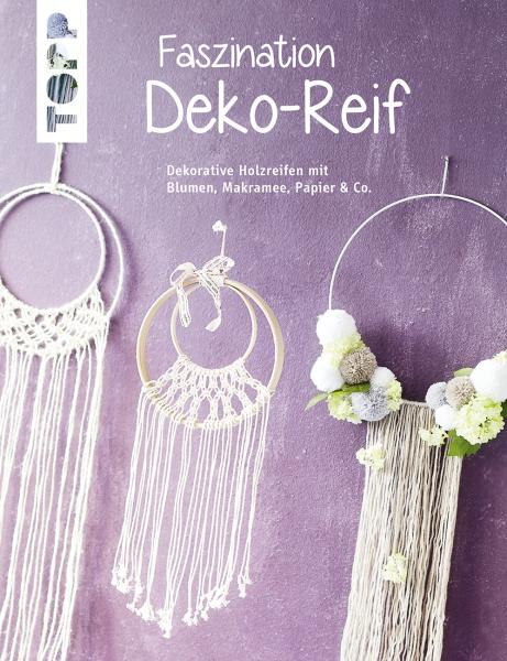 Faszination Deko-Reif (kreativ.kompakt)
